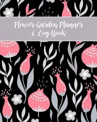 Flower Garden Planner & Log Book by Blissful Life Planner