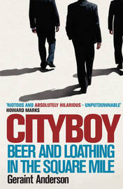Cityboy: Beer and Loathing in the Square Mile by Geraint Anderson image