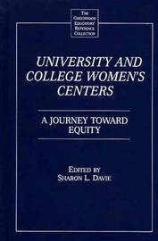 University and College Women's Centers by Sharon L. Davie