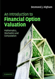 An Introduction to Financial Option Valuation: Mathematics, Stochastics and Computation by Desmond Higham image