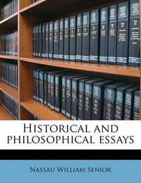 Historical and Philosophical Essays Volume 2 by Nassau William Senior