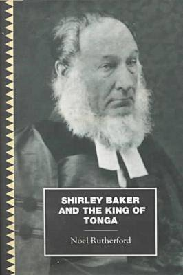 Shirley, Baker and the King Tonga by Noel Rutherford