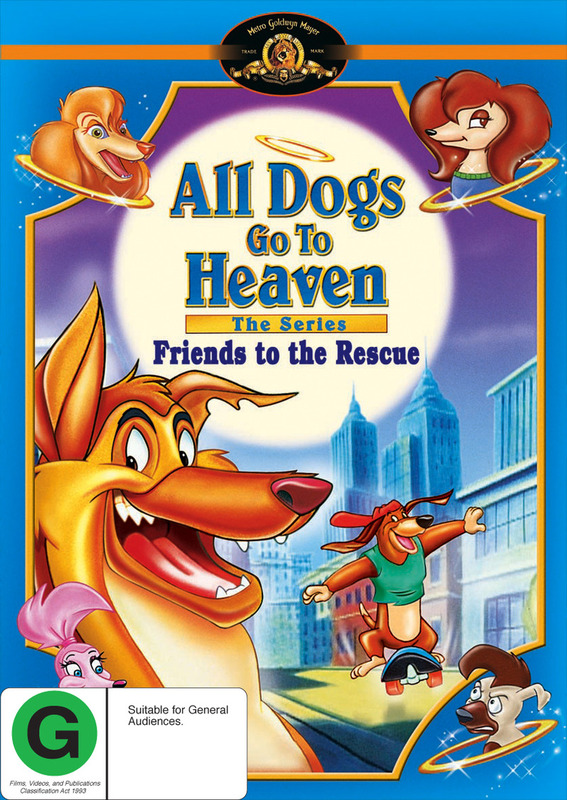 All Dogs Go to Heaven: Friends to the Rescue on DVD