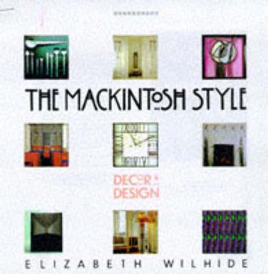 The Mackintosh Style by Elizabeth Wilhide