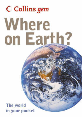 Where on Earth: The World in Your Pocket by Collins UK