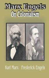 Marx Engles: On Colonialism by Karl Marx image