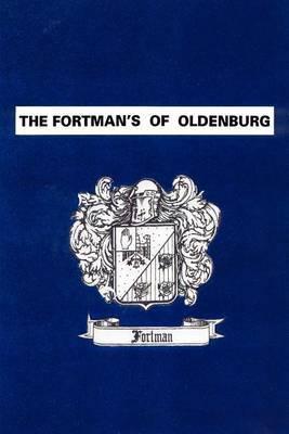 The Fortman's of Oldenburg by William K. Fortman