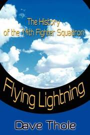 Flying Lightning: The History of the 14th Fighter Squadron by Dave Thole image