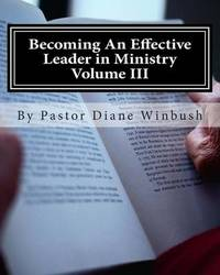 Becoming an Effective Leader in Ministry Volume III: My Journal by Mrs Diane M Winbush image