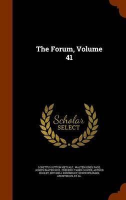 The Forum, Volume 41 by Lorettus Sutton Metcalf