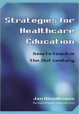 Strategies for Healthcare Education by Jan Woodhouse image