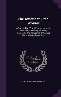 The American Steel Worker by Edward Russell Markham