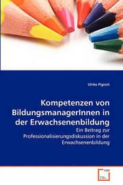 Kompetenzen Von Bildungsmanagerinnen in Der Erwachsenenbildung by Ulrike Pigisch