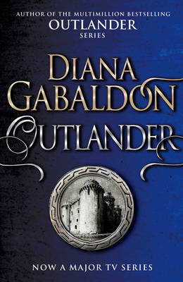 Outlander (Outlander #1, aka Cross Stitch) by Diana Gabaldon