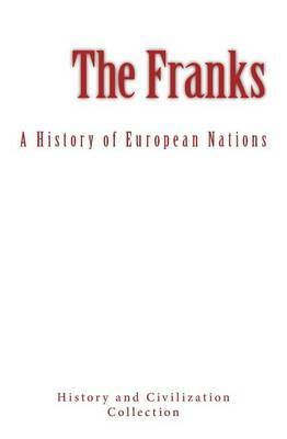 The Franks by History and Civilization Collection image