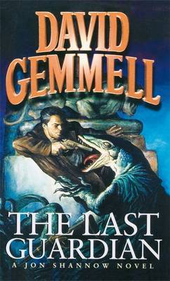 The Last Guardian: A Jon Shannow novel (Stones of Power #4) by David Gemmell