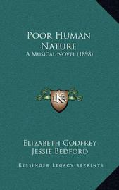 Poor Human Nature: A Musical Novel (1898) by Elizabeth Godfrey