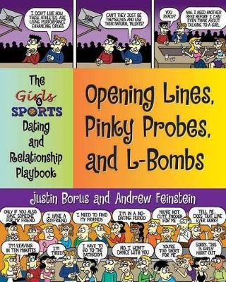 Opening Lines, Pinky Probes And L-bombs by Justin Borus