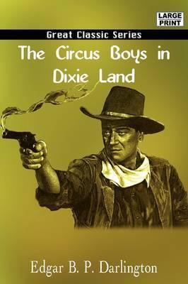 The Circus Boys in Dixie Land by Edgar B.P. Darlington image