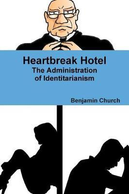 Heartbreak Hotel by Benjamin Church