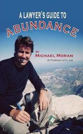 A Lawyer's Guide to Abundance by Michael Moran