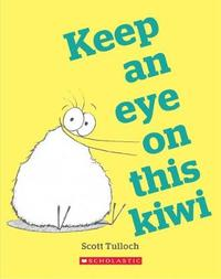 Keep an Eye on this Kiwi by Scott Tulloch