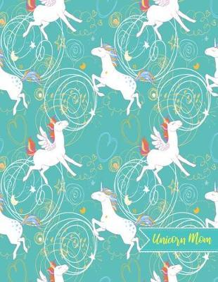 Unicorn Mom by Deanna Reeves