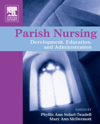 Parish Nursing: Development, Education, and Administration by Phyllis Ann Solari-Twadell image