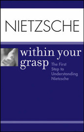 Nietzsche: within Your Grasp by Shelley O'Hara image
