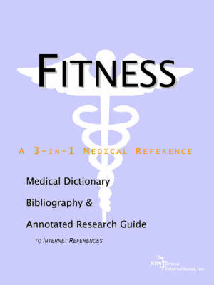 Fitness - A Medical Dictionary, Bibliography, and Annotated Research Guide to Internet References by ICON Health Publications image