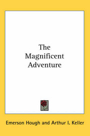 The Magnificent Adventure by Emerson Hough image
