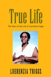 True Life by Luerenzia Triggs image