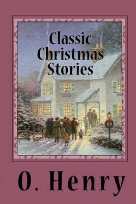 Classic Christmas Stories by O Henry image