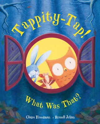 Tappity-tap! What Was That? by Claire Freedman