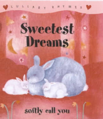 Lullaby Rhymes: Sweetest Dreams