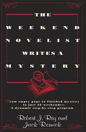 The Weekend Novelist Writes a Mystery by Robert J Ray image