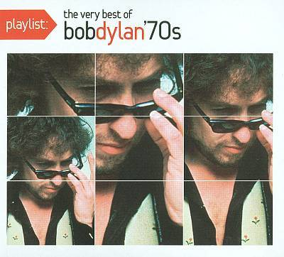 Playlist: The Very Best Of Bob Dylan (70's) by Bob Dylan