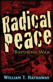 Radical Peace by William T Hathaway image
