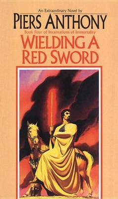 Wielding a Red Sword (Incarnations of Immortality #4) by Piers Anthony
