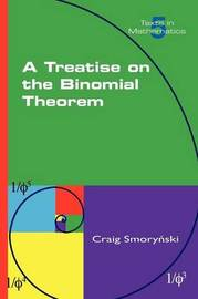 A Treatise on the Binomial Theorem by Craig Smorynski