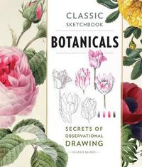 Classic Sketchbook: Botanicals by Valerie Baines