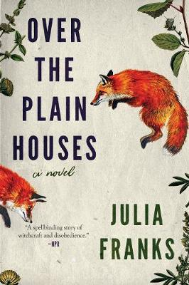 Over the Plain Houses by Julia Franks image