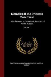 Memoirs of the Princess Daschkaw by Ekaterina Romanovna Dashkova image