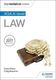 My Revision Notes: AQA A-level Law by Craig Beauman