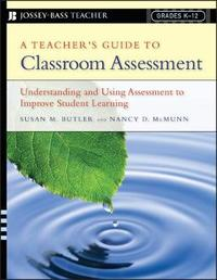 A Teacher's Guide to Classroom Assessment by Susan M. Butler image