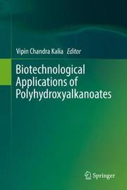 Biotechnological Applications of Polyhydroxyalkanoates