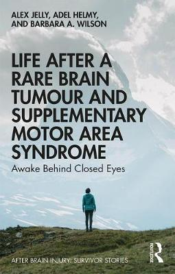 Life After a Rare Brain Tumour and Supplementary Motor Area Syndrome by Alex Jelly image
