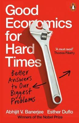 Good Economics for Hard Times by Esther Duflo