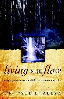 Living in the Flow by Paul , L. Allyn image