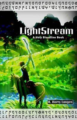 Lightstream by R Harry Langen